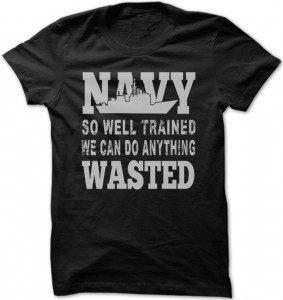Navy-So-Well-Trained-We-Can-Do-Anything-Wasted