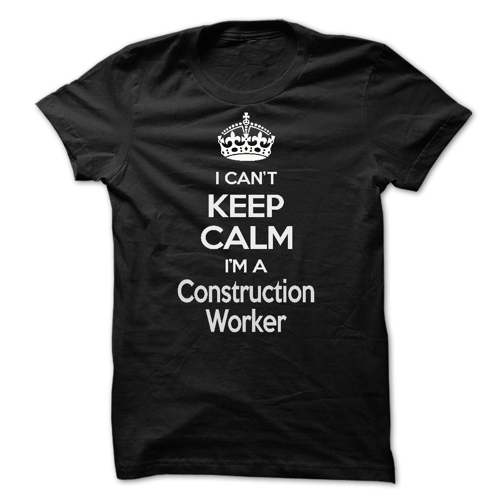 I-cant-keep-calm-Im-a-Construction-Worker
