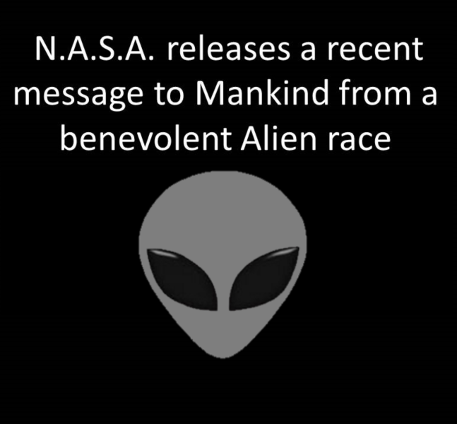 N A S A Releases A Recent Message To Mankind From A Benevolent Alien Race FI
